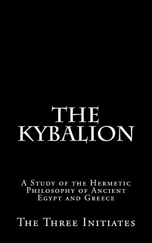 9781523377039: The Kybalion: A Study of the Hermetic Philosophy of Ancient Egypt and Greece