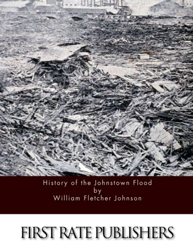 9781523378715: History of the Johnstown Flood