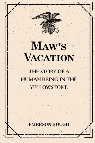 9781523379620: Maw's Vacation: The Story of a Human Being in the Yellowstone