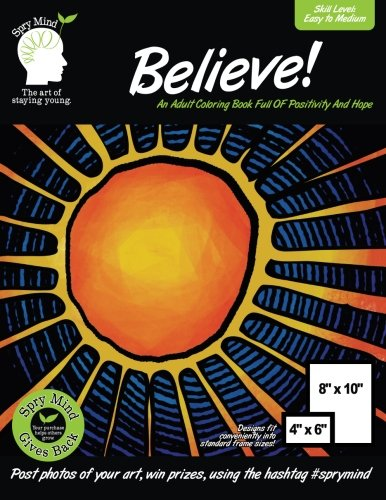 9781523379996: Believe! An Adult Coloring Book Full Of Positivity And Hope: An Easy Coloring Book For Adults Of All Ages