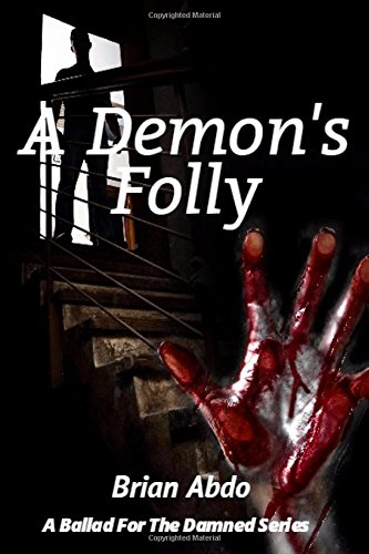 9781523380039: A Demon's Folly (A Ballad For The Damned) (Volume 1)
