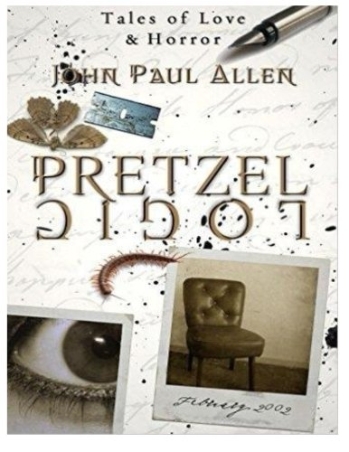 9781523380046: Pretzel Logic: Tales of Love and Horror