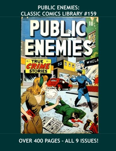 9781523381074: Public Enemies: Classic Comics Library #159: The Clash Between Law and Disorder - The Real Heroes and Villains - Over 400 Pages - All Stories - No Ads