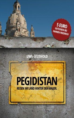 9781523382255: Pegidistan: Reisen im Land hinter der Mauer