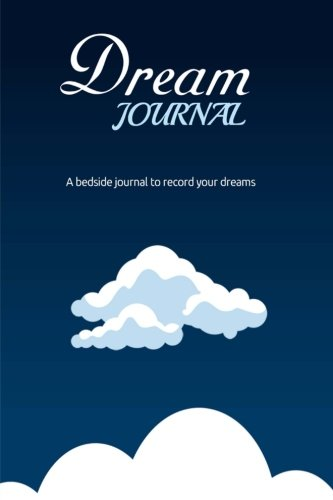 9781523382446: Dream Journal : A Bedside Journal To Record Your Dreams: Write and Interpret Your Dreams With This Cool Little Dream Journal Notebook Diary (Dream Journals)