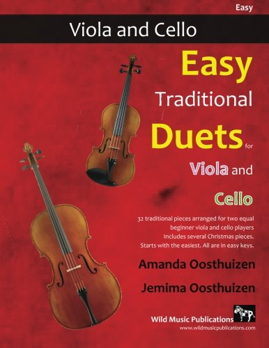 9781523382842: Easy Traditional Duets for Viola and Cello: 32 favourite traditional melodes from around the world arranged especially for beginner viola and cello ... in easy keys and playable in first position.