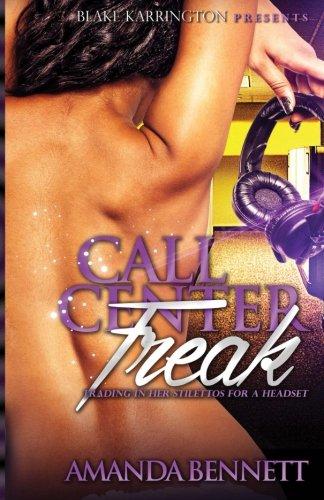 9781523383009: Call Center Freak: Turning In Her Stilettos For a Headset