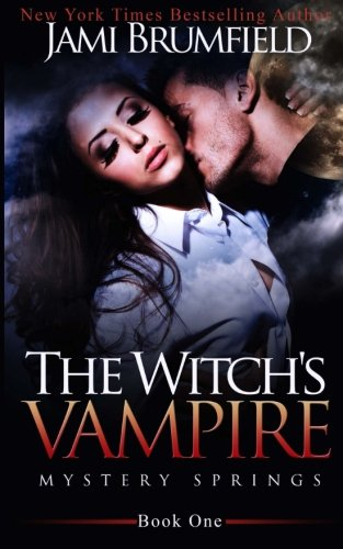 The Witch's Vampire (Mystery Springs) (Volume 1): Jami Brumfield