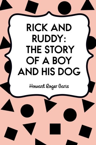 9781523387793: Rick and Ruddy: The Story of a Boy and His Dog