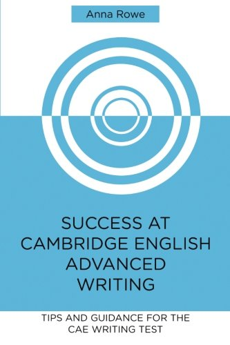 9781523388882: Success at Cambridge English: Advanced Writing: Tips and guided practice for the CAE Writing test