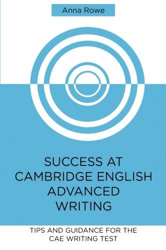Success at Cambridge English: Advanced Writing: Tips: Anna Rowe