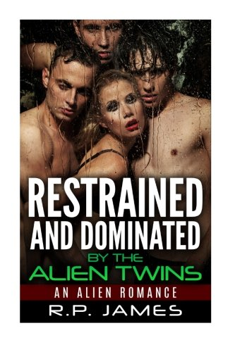 9781523390380: Restrained And Dominated By The Alien Twins: An Alien Romance (alien romance, alien, sci fi,short story, new adult & college, sport, dating, holiday, twins)