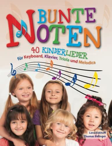 9781523391196: Bunte Noten: 40 Kinderlieder für Keyboard, Klavier, Triola und Melodica (German Edition)