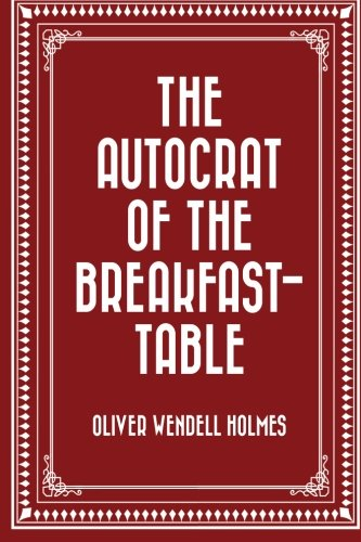 9781523391219: The Autocrat of the Breakfast-Table