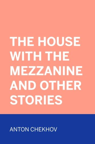 9781523391714: The House with the Mezzanine and Other Stories
