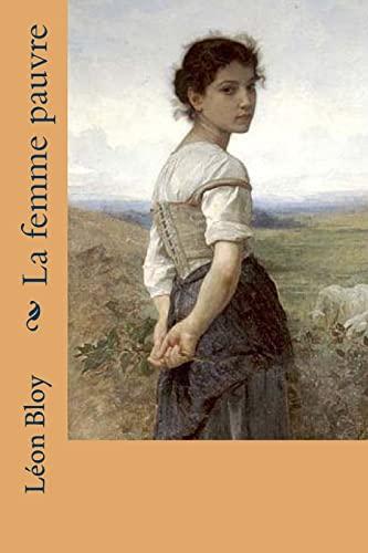 9781523393237: La femme pauvre (Leon Bloy (Books-G-Ph Ballin-Edition)) (French Edition)