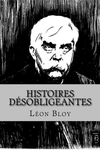 9781523393534: Histoires desobligeantes (Leon Bloy (Books-G-Ph Ballin-Edition)) (French Edition)