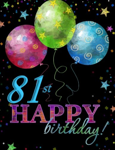 9781523394722: 81st Happy Birthday!: Guest Book;81st Birthday Party Supplies in al;81st Birthday Decorations in al;81st Birthday Gifts for Men in al;81st Birthday ... Birthday Card in of;81st Birthday balloons