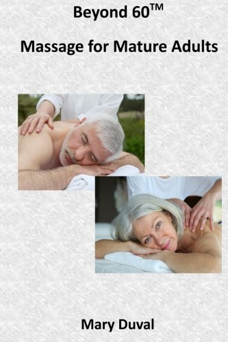 9781523395408: Beyond 60: Massage for the Mature Adult