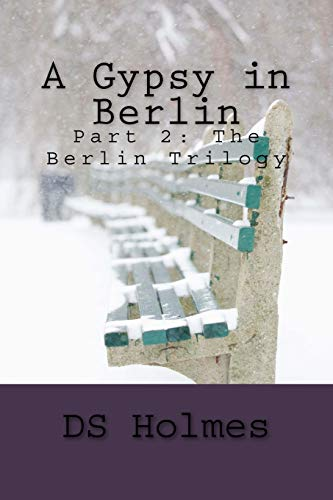 9781523395583: A Gypsy in Berlin (The Berlin Trilogy) (Volume 2)