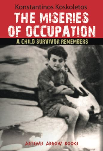 9781523395835: The Miseries of Occupation:: A Child Survivor Remembers