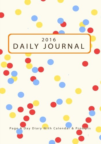 9781523396719: 2016 Daily Planner : Page A Day Diary With Calendar & Prompts: Work Hard and Stay Focused With This Day Journal (Day Planners) (Volume 1)