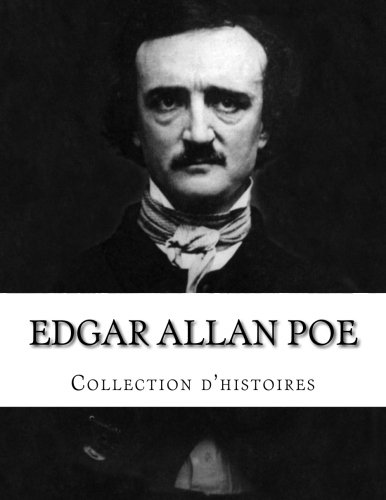 9781523399888: Edgar Allan Poe, Collection d'histoires (French Edition)