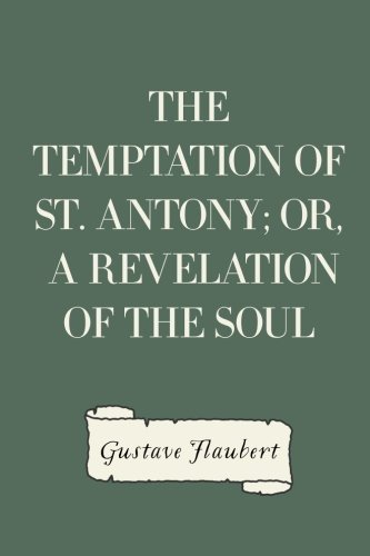 9781523399956: The Temptation of St. Antony; Or, A Revelation of the Soul