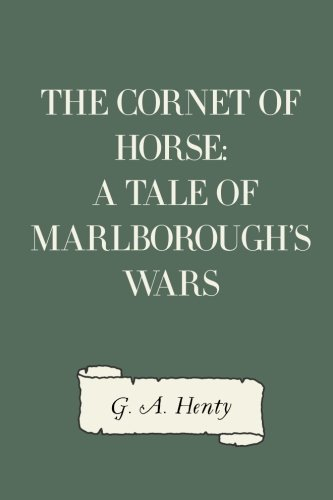 9781523400881: The Cornet of Horse: A Tale of Marlborough's Wars