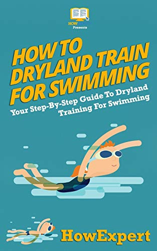 9781523401659: How To Dryland Train For Swimming: Your Step-By-Step Guide To Dryland Training For Swimmers