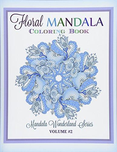Floral MANDALA: Coloring Book: Mandala Wonderland Series: Kids and Grown-Ups,