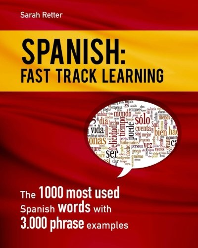 9781523403165: Spanish: Fast Track Learning: The 1000 most used Spanish words with 3.000 phrase examples