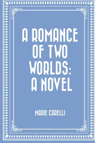 9781523403479: A Romance of Two Worlds: A Novel