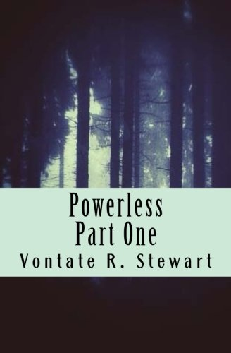 Powerless: Part One (Paperback): Vontate R Stewart