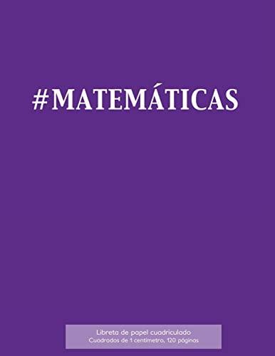 9781523406203: #MATEMÁTICAS Libreta de papel cuadriculado, cuadrados de 1 centémetro, 120 páginas: Libreta 21,59 x 27,94 cm, perfecta para la asignatura de ... composiciones o incluso como diario.
