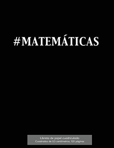 9781523406852: #MATEMÁTICAS Libreta de papel cuadriculado, cuadrados de 0,5 centémetros, 120 páginas: Libreta 21,59 x 27,94 cm, perfecta para la asignatura de ... o incluso como diario. (Spanish Edition)