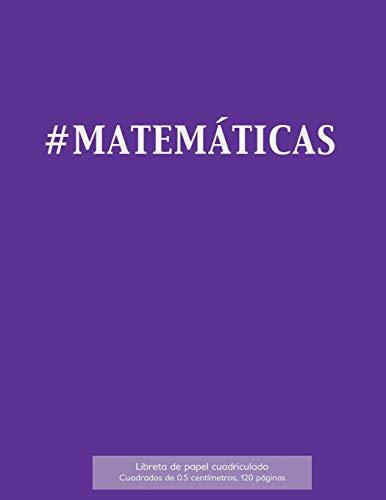9781523407200: #MATEMÁTICAS Libreta de papel cuadriculado, cuadrados de 0,5 centémetros, 120 páginas: Libreta 21,59 x 27,94 cm, perfecta para la asignatura de ... o incluso como diario. (Spanish Edition)