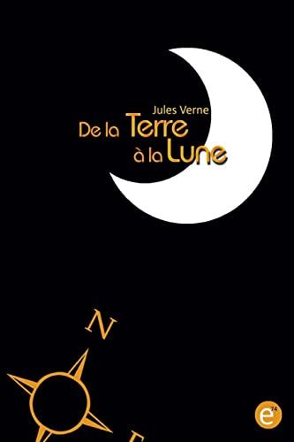 9781523407668: De la Terre à la Lune (French Edition)