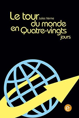 9781523407774: Le tour du monde en quatre-vingts jours (French Edition)
