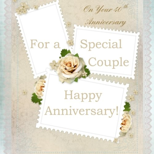 9781523411627: To a Special Couple, On Your 40th Anniversary: Happy Anniversary Gift Book; 40th Wedding Anniversary Gifts in al; 40th Wedding Anniversary in all D; ... Card in al; 40th Anniversary Card in Of