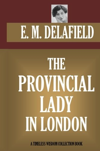 9781523411894: The Provincial Lady in London: (The Provincial Lady Goes Further) (Timeless Wisdom Collection)