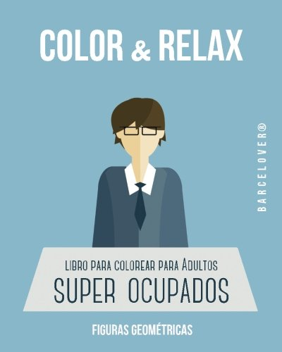 9781523412143: Color & Relax. Libro para colorear para adultos SUPER ocupados. Mandalas: Barcelover (Spanish Edition)
