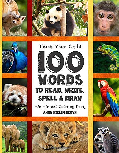 9781523413515: Teach Your Child - 100 Words To Read, Write, Spell and Draw: Dyslexia Games Presents: 100 Words That Every Child Should Master By Age 10 - An Animal ... Books - By The Thinking Tree) (Volume 1)