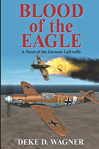 Blood of the Eagle: A Novel of: MR Deke D