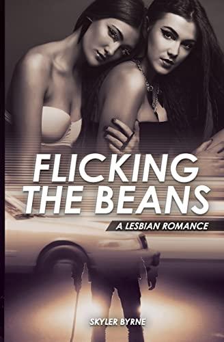 9781523414529: Flicking The Beans - A Lebian Romance (First Time Lesbian, Lesbian Novel, Lesbian Fiction) (Volume 2)