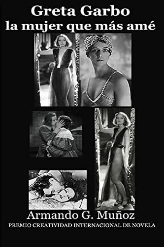 9781523416387: Greta Garbo, la mujer que más amé (Spanish Edition)