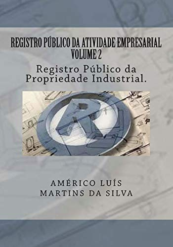 Registro Publico Da Atividade Empresarial - Volume: Americo Luis Martins
