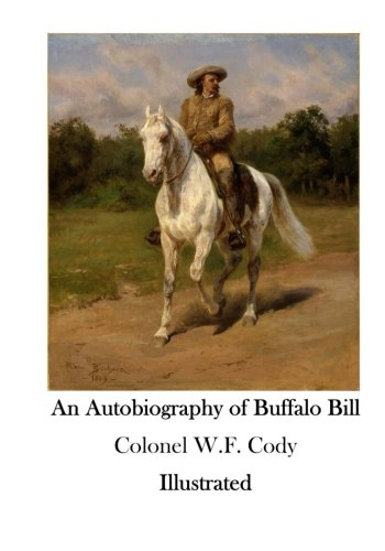 9781523418497: An Autobiography of Buffalo Bill: The American Wild West