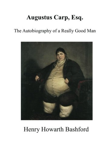 9781523418756: Augustus Carp, Esq.: The Autobiography of a Really Good Man