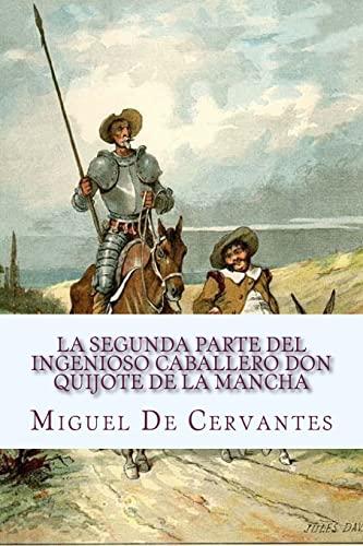 9781523419258: La segunda parte del Ingenioso caballero Don Quijote de la Mancha: Segunda Parte (Spanish Edition)